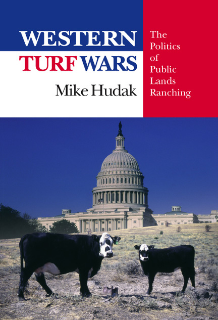 Western Turf Wars_The Politics of Public Lands Ranching